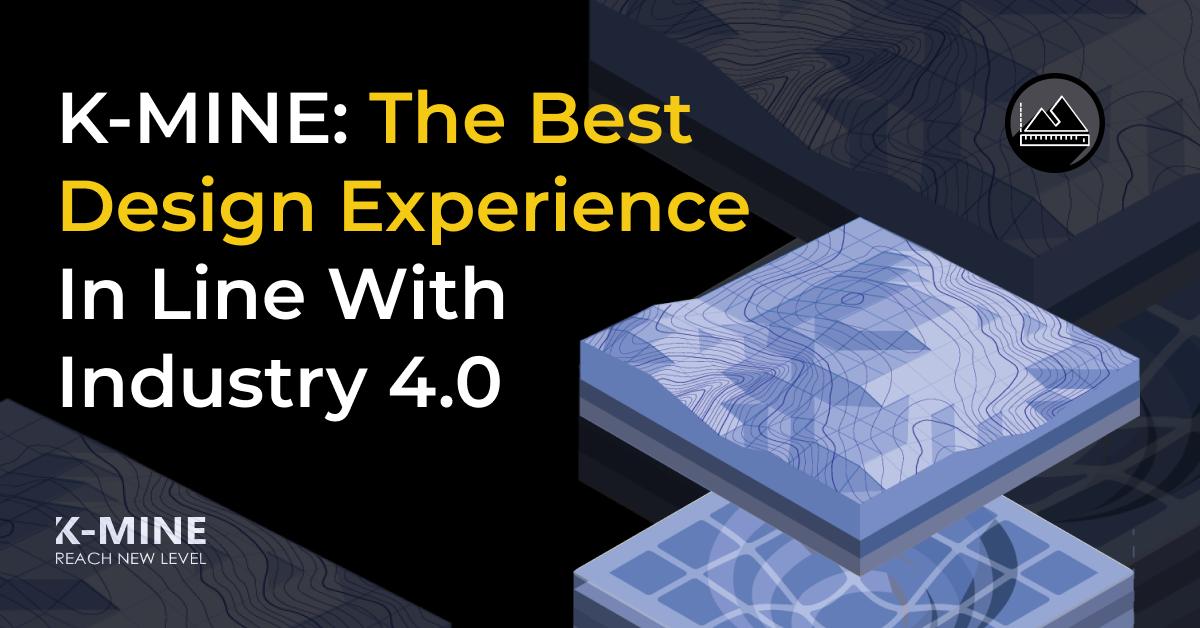 K-MINE: Raising the bar of design experience in mining