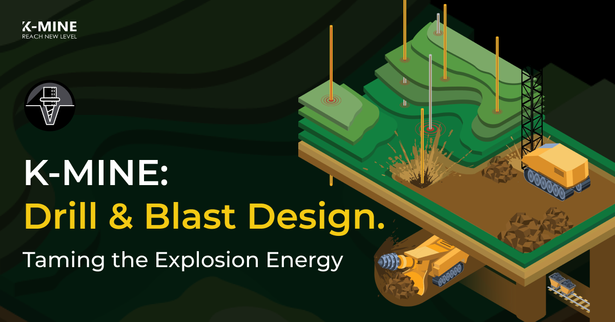 K-MINE: Drill and Blast module. Taming energy of the explosion
